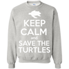 Image of Keep Calm And Save the Turtles Sweatshirt