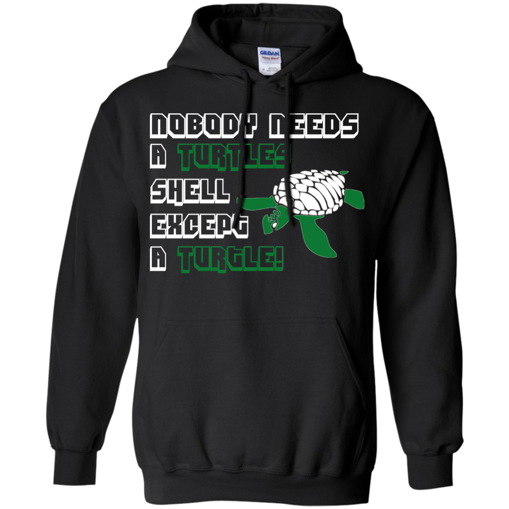 Nobody Needs a Turtle Shell Except a Turtle Hoodie