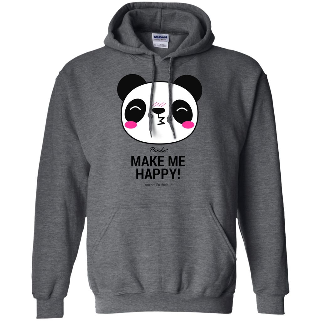 Pandas Make Me happy, You Not so Much Hoodie