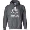 Image of Keep Calm and Save the Elephants Hoodie