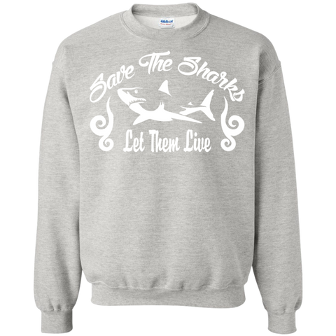 Save the Sharks Let Them live Sweatshirt