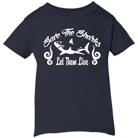 Save the Sharks Let Them live Infant T-Shirt