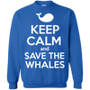 Image of Keep Calm And Save the Whales Sweatshirt