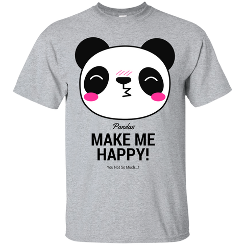 Pandas Make Me happy, You Not so Much Unisex T-Shirt