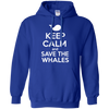 Image of Keep Calm And Save the Whales Hoodie