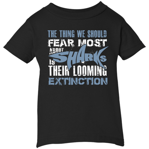 The Thing we Should Fear Most About Sharks is Their Looming Extinction Infant T-Shirt