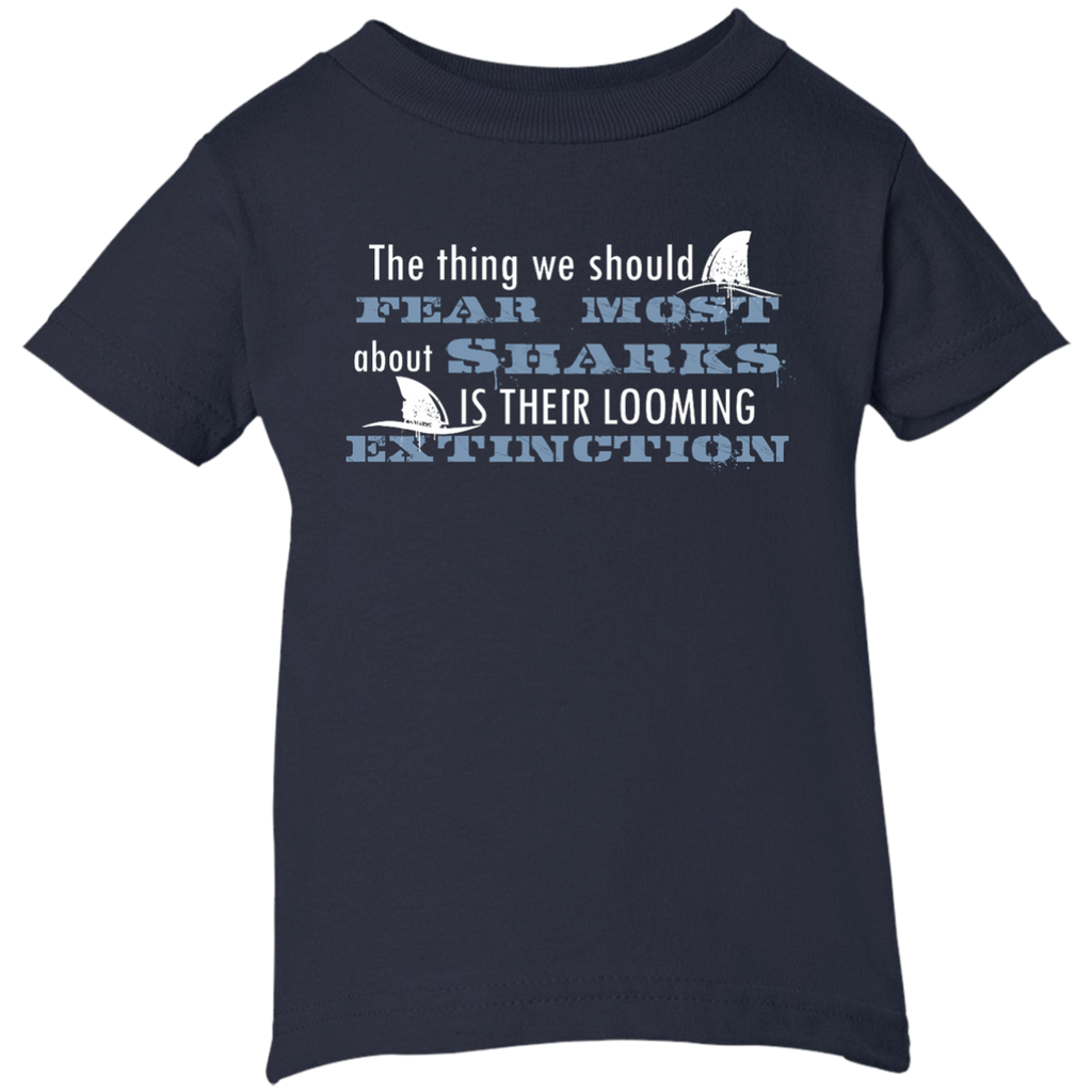 The Thing we Should Fear Most About Sharks is There Looming Extinction Infant T-Shirt