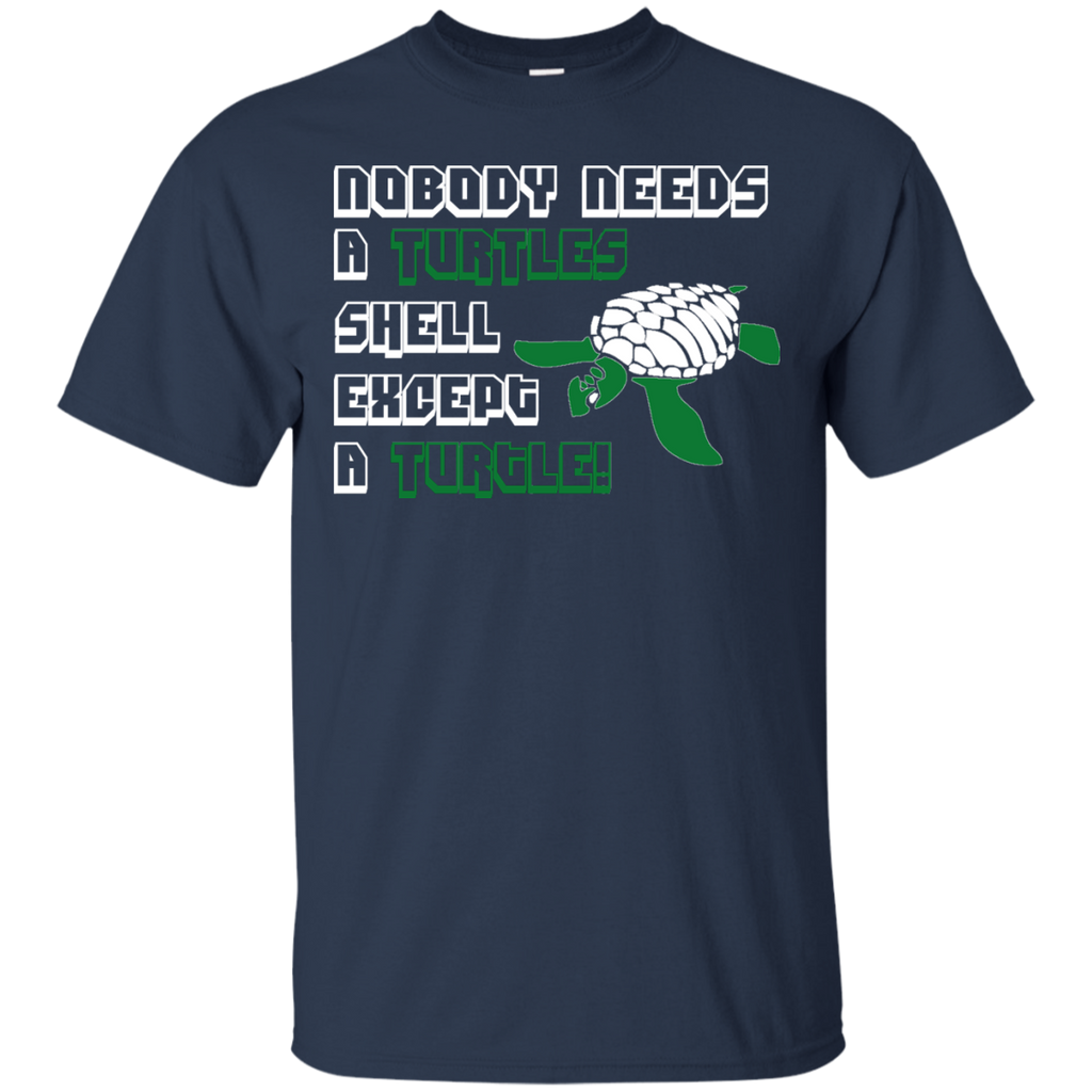 Nobody Needs a Turtle Shell Except a Turtle Unisex T-Shirt