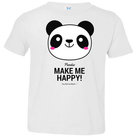 Pandas Make Me happy, You Not so Much Toddler Jersey T-Shirt