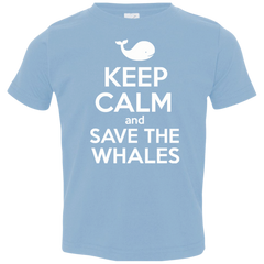 Keep Calm And Save the Whales Toddler Jersey T-Shirt