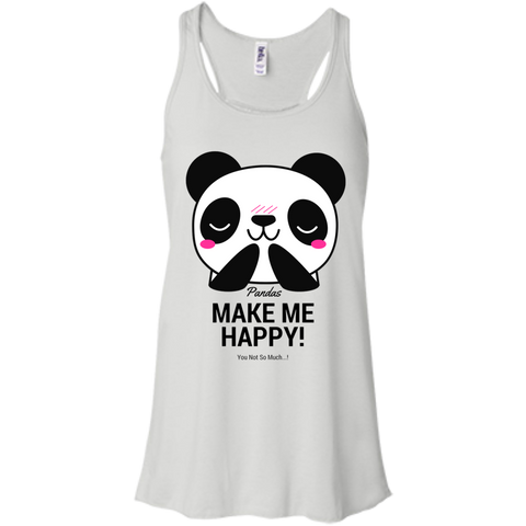 Pandas Make Me happy, You Not so Much Women's Flowy Tank Top