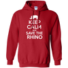 Image of Keep Calm and Save the Rhino Hoodie