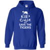Image of Keep Calm And Save the Tigers Awareness Hoodie