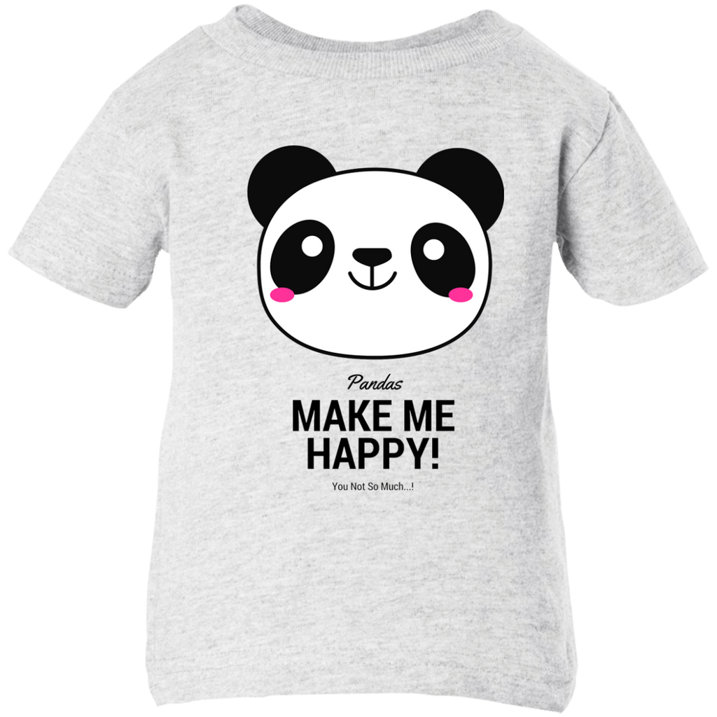 Pandas Make Me happy, You Not so Much Infant T-Shirt