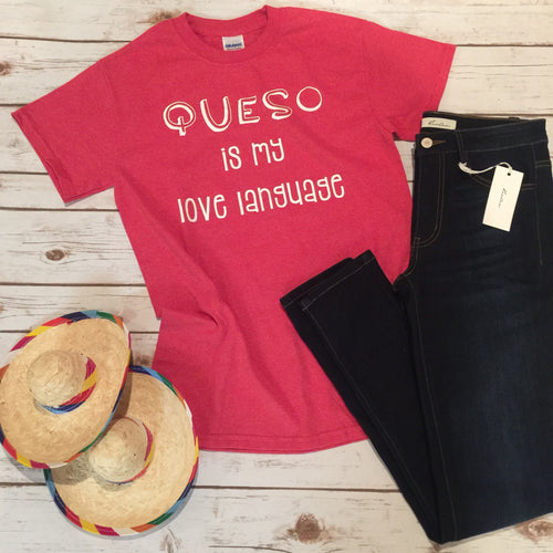 queso is my love language tee