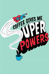 ZillaMunch Tee - Coffee Gives Me Super Power - Artwork