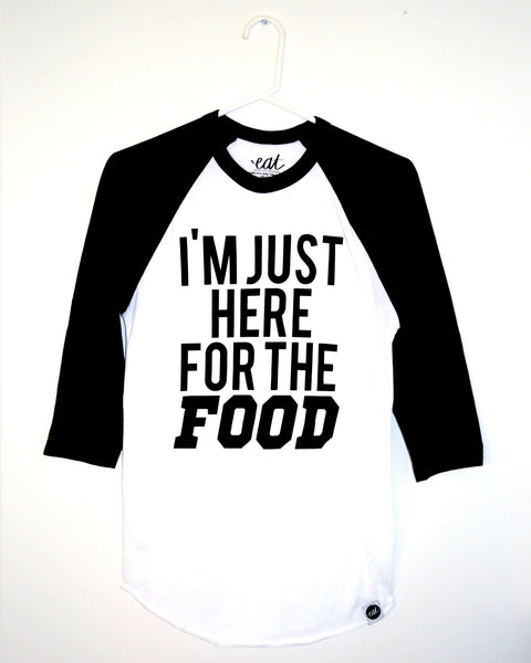 I'm Just Here For The Food Baseball Tee - EAT Healthy Designs  - 2