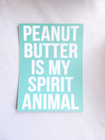 Peanut Butter Is My Spirit Animal Sticker | Event