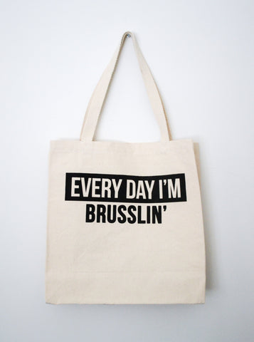 Everyday I'm Brusslin Tote Bag - EAT Healthy Designs