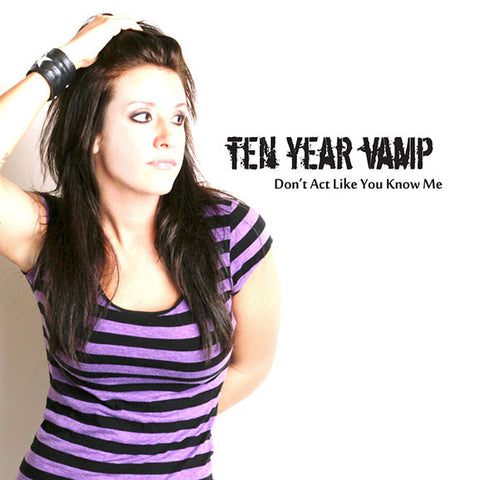 Ten Year Vamp CD: Don't Act Like You Know Me