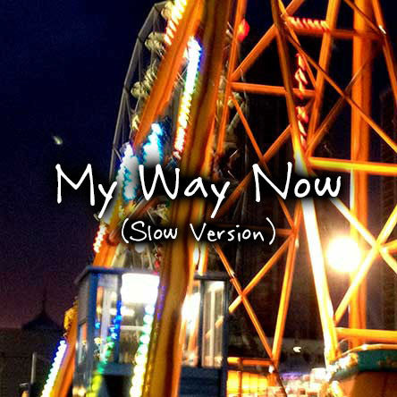 My Way Now (Slow Version) (MP3)
