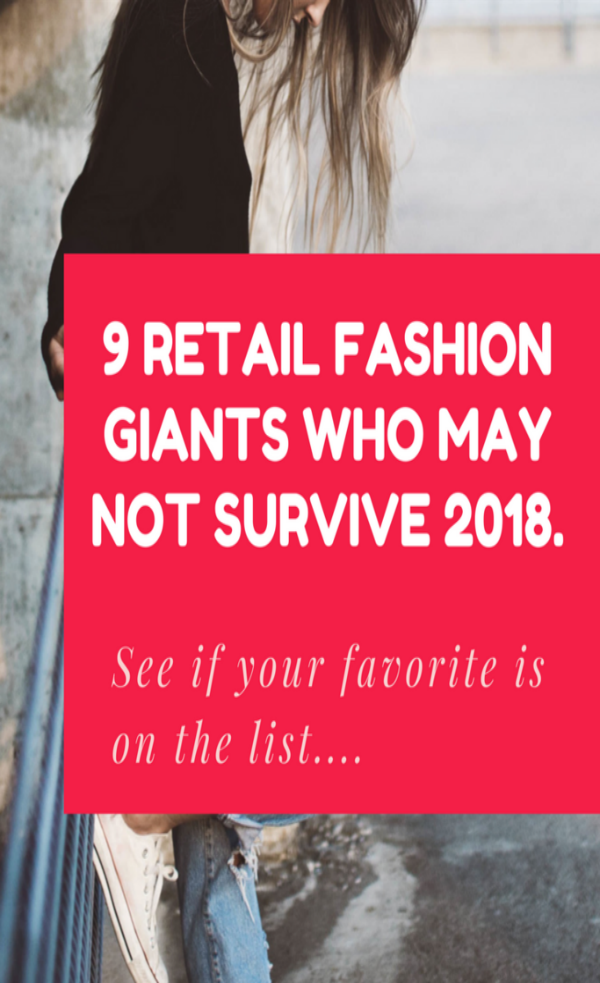 9 Retail Fashion Giants Who May Not Survive 2018