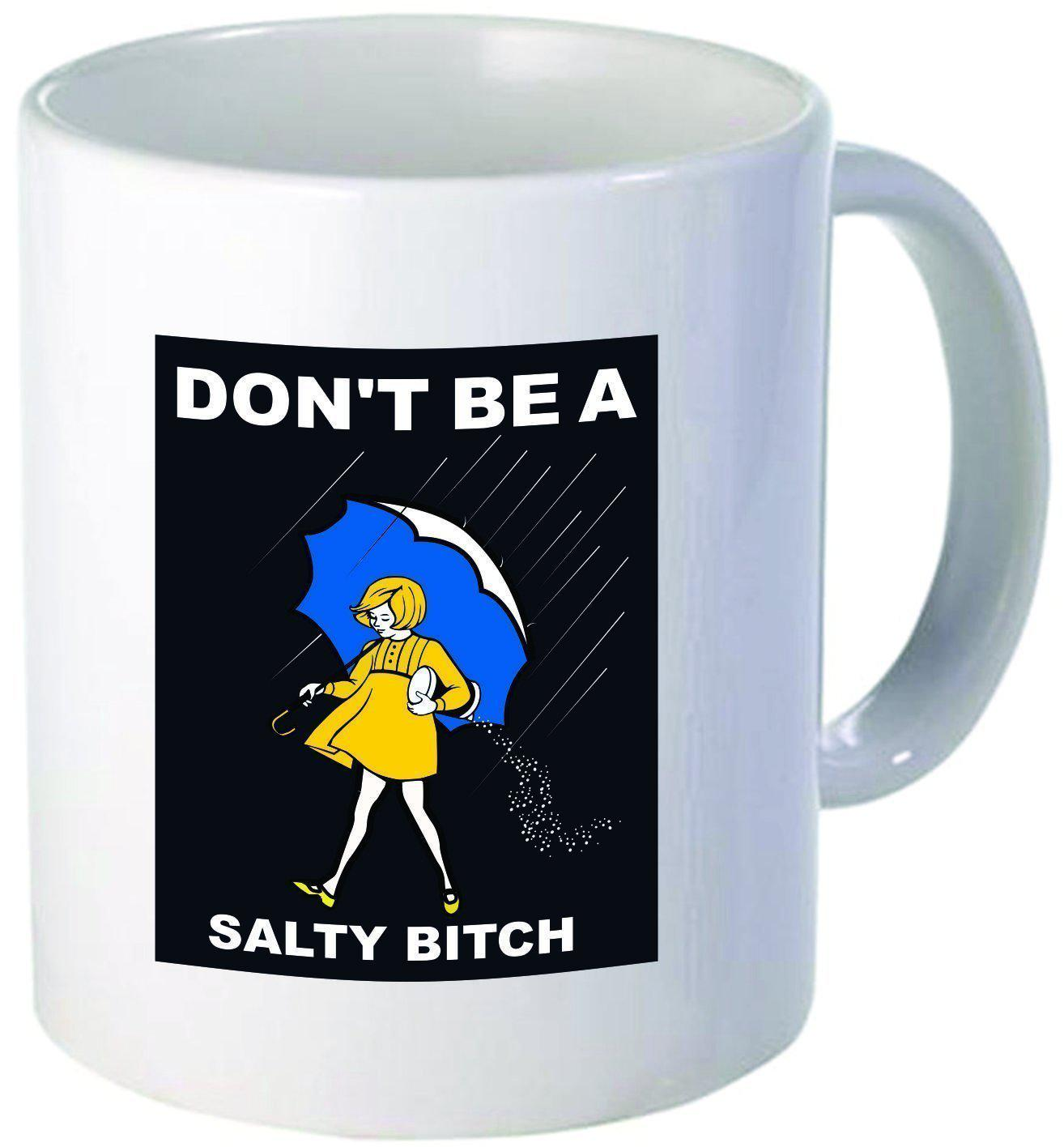 Don't Be Salty Coffee Cup Mug-GoGetGlam