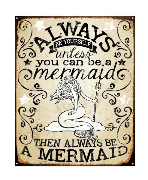 Always Be A Mermaid Vintage Vibe Tin Sign-GoGetGlam