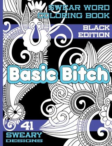 Basic Beeyotch Adult Swear Word Coloring Book-GoGetGlam