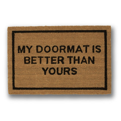 Better Than Yours Coir Doormat - GoGetGlam Boho Style