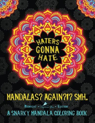 Haters Gonna Hate A Snarky Mandala Adult Coloring Book - GoGetGlam Boho Style