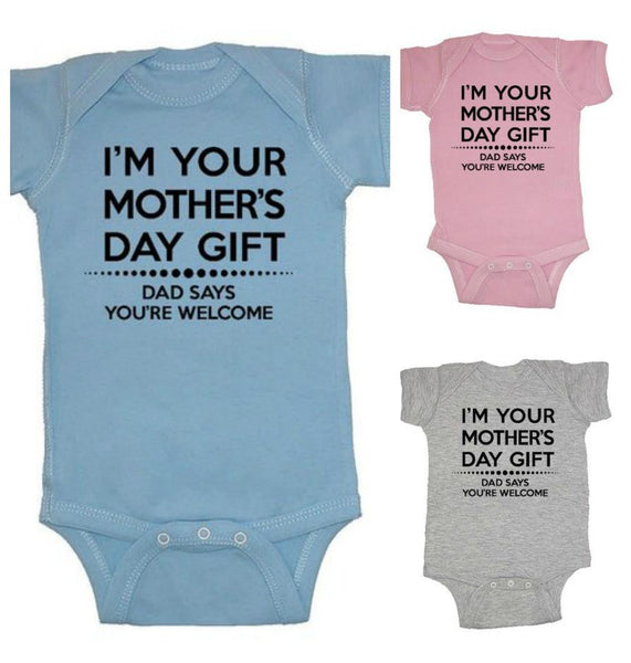 I'm Your Mother's Day Gift Baby Infant Onesie Bodysuit-GoGetGlam