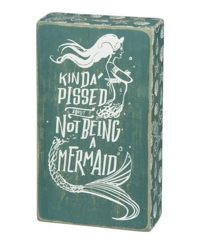 Kinda Pissed About Not Being A Mermaid Wood Sign - GoGetGlam Boho Style