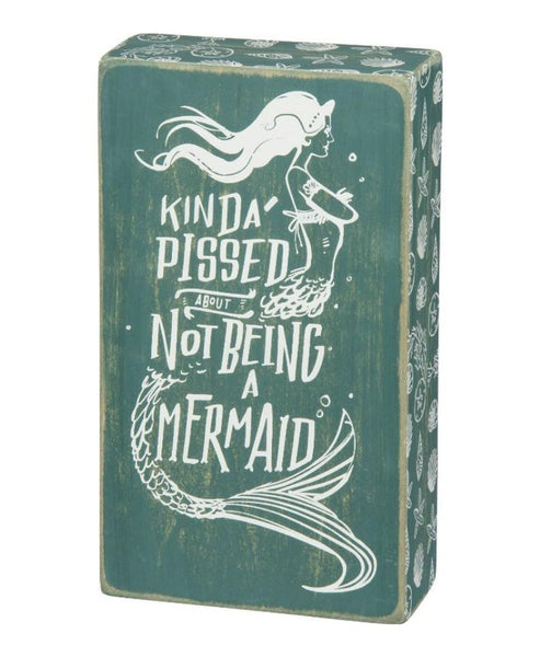 Kinda Pissed About Not Being A Mermaid Wood Sign-GoGetGlam