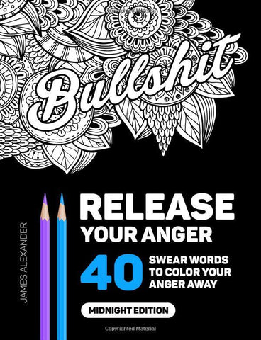 Release Your Anger: An Adult Coloring Book with 40 Swear Words to Color and Relax-GoGetGlam