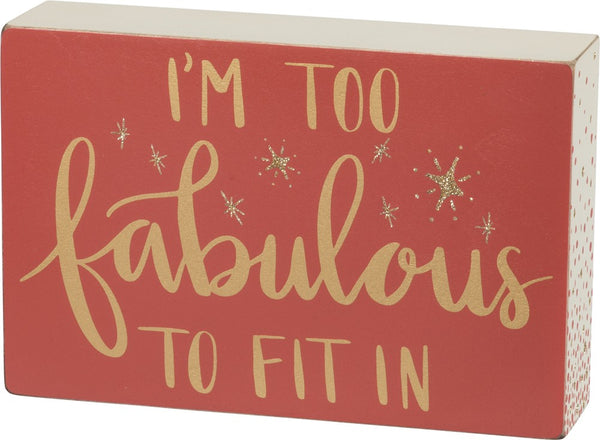 Too Fabulous To Fit In Wood Block Sign - Boho Bohemian Decor