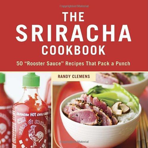 "The Sriracha Cookbook: 50 ""Rooster Sauce"" Recipes that Pack a Punch - Boho Bohemian Decor"