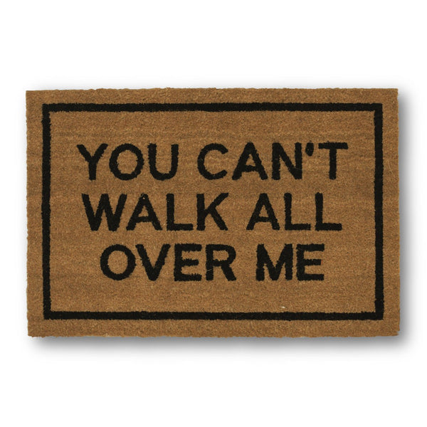You Can't Walk All Over Me Coir Doormat - GoGetGlam Boho Style