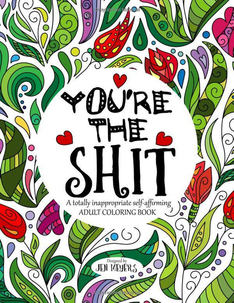 You're The S*it: A Totally Inappropriate Adult Coloring Book - GoGetGlam Boho Style