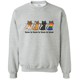 Love Is Love - CATS Crewneck Pullover Sweatshirt