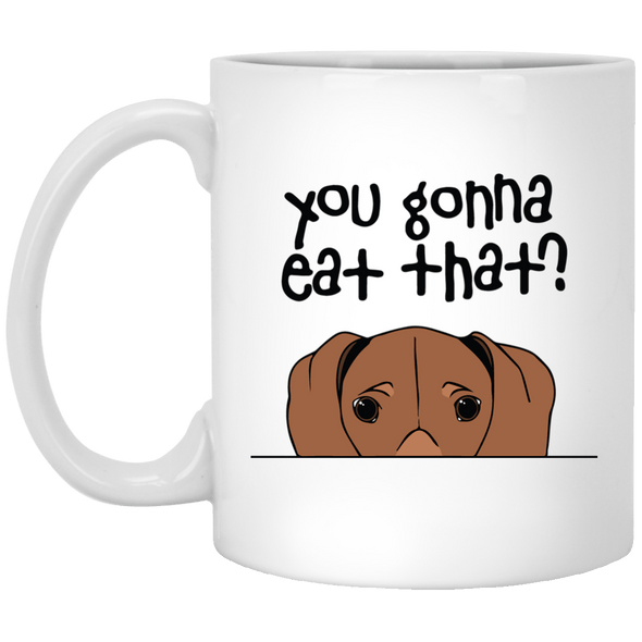 You Gonna Eat That 11 oz. Coffee Mug