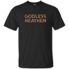 Godless Heathen Ultra Cotton T-Shirt