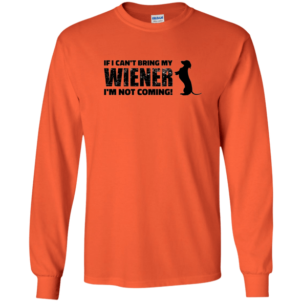 If I Can't Bring My Wiener LS Ultra Cotton T-Shirt