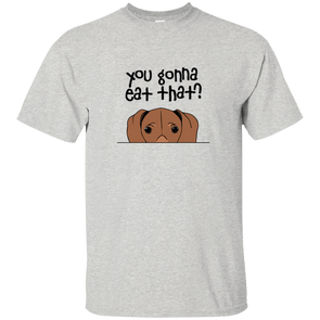 You Gonna Eat That Unisex Ultra Cotton T-Shirt