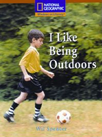 I Like Being Outdoors