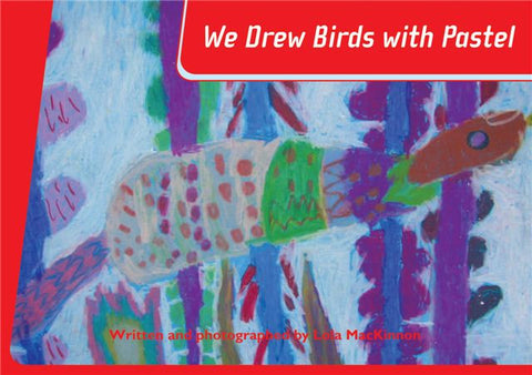 We Drew Birds with Pastel