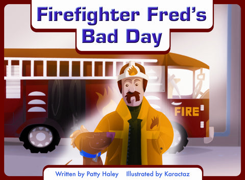 Firefighter Fred's Bad Day Teacher Guide