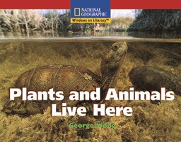 Plants and Animals Live Here