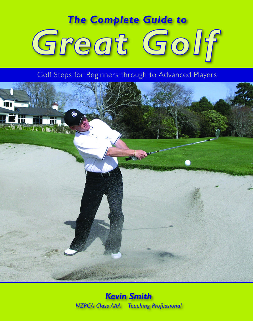 The Complete Guide To Great Golf