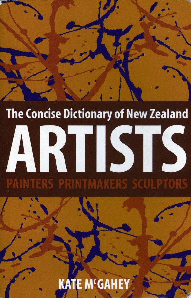 The Concise Dictionary of New Zealand Artists: Painters, Printmakers and Sculptors
